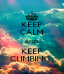 KEEP CALM AND KEEP CLIMBING  - Personalised Poster A4 size