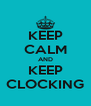 KEEP CALM AND KEEP CLOCKING - Personalised Poster A4 size