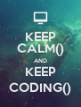 KEEP CALM() AND KEEP CODING() - Personalised Poster A4 size