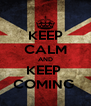 KEEP CALM AND KEEP  COMING  - Personalised Poster A4 size