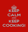 KEEP CALM AND KEEP COOKING! - Personalised Poster A4 size