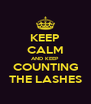 KEEP CALM AND KEEP COUNTING THE LASHES - Personalised Poster A4 size