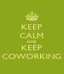 KEEP CALM AND KEEP COWORKING - Personalised Poster A4 size