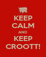 KEEP CALM AND KEEP CROOTT! - Personalised Poster A4 size