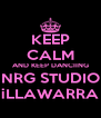 KEEP CALM AND KEEP DANCIING NRG STUDIO iLLAWARRA - Personalised Poster A4 size
