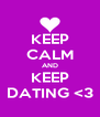 KEEP CALM AND KEEP DATING <3 - Personalised Poster A4 size