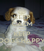 KEEP CALM AND KEEP DOGS HAPPY - Personalised Poster A4 size