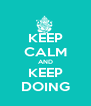 KEEP CALM AND KEEP DOING - Personalised Poster A4 size