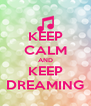KEEP CALM AND KEEP DREAMING - Personalised Poster A4 size