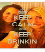 KEEP CALM AND KEEP DRINKIN - Personalised Poster A4 size
