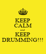 KEEP CALM and KEEP DRUMMING!!! - Personalised Poster A4 size