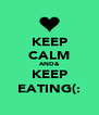 KEEP CALM AND& KEEP EATING(: - Personalised Poster A4 size