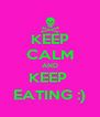 KEEP CALM AND KEEP  EATING :) - Personalised Poster A4 size