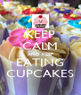 KEEP CALM AND KEEP EATING CUPCAKES - Personalised Poster A4 size