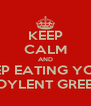 KEEP CALM AND KEEP EATING YOUR SOYLENT GREEN - Personalised Poster A4 size