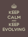 KEEP CALM AND KEEP EVOLVING - Personalised Poster A4 size