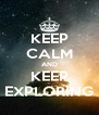 KEEP CALM AND KEEP EXPLORING - Personalised Poster A4 size