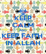 KEEP CALM AND KEEP FAITH  IN ALLAH - Personalised Poster A4 size