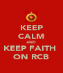 KEEP CALM AND KEEP FAITH  ON RCB - Personalised Poster A4 size