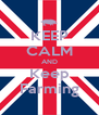 KEEP CALM AND Keep Farming - Personalised Poster A4 size