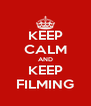 KEEP CALM AND KEEP FILMING - Personalised Poster A4 size