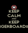 KEEP CALM AND KEEP FINGERBOARDING - Personalised Poster A4 size