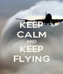 KEEP CALM AND KEEP FLYING - Personalised Poster A4 size