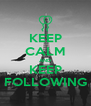 KEEP CALM AND KEEP FOLLOWING - Personalised Poster A4 size