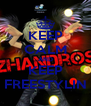 KEEP CALM AND KEEP FREESTYLIN - Personalised Poster A4 size