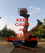KEEP CALM AND KEEP FREESTYLING - Personalised Poster A4 size