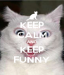 KEEP CALM AND KEEP FUNNY - Personalised Poster A4 size