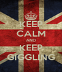 KEEP CALM AND KEEP GIGGLING - Personalised Poster A4 size