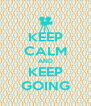 KEEP CALM AND KEEP GOING - Personalised Poster A4 size