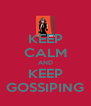 KEEP CALM AND KEEP GOSSIPING - Personalised Poster A4 size