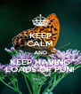 KEEP CALM AND KEEP HAVING LOADS OF FUN! - Personalised Poster A4 size