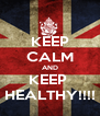 KEEP CALM AND KEEP  HEALTHY!!!! - Personalised Poster A4 size