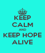 KEEP CALM AND KEEP HOPE ALIVE - Personalised Poster A4 size