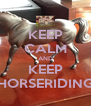 KEEP CALM AND KEEP HORSERIDING - Personalised Poster A4 size