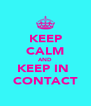 KEEP CALM AND KEEP IN  CONTACT - Personalised Poster A4 size