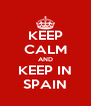 KEEP CALM AND KEEP IN SPAIN - Personalised Poster A4 size