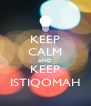 KEEP CALM AND KEEP ISTIQOMAH - Personalised Poster A4 size