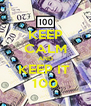 KEEP CALM AND KEEP IT  100 - Personalised Poster A4 size