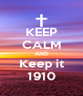 KEEP CALM AND Keep it 1910 - Personalised Poster A4 size