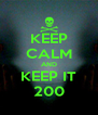 KEEP CALM AND KEEP IT 200 - Personalised Poster A4 size