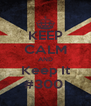 KEEP CALM AND Keep It #300  - Personalised Poster A4 size