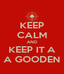 KEEP CALM AND KEEP IT A A GOODEN - Personalised Poster A4 size