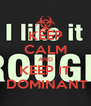 KEEP CALM AND KEEP IT  DOMINANT - Personalised Poster A4 size