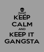 KEEP CALM AND KEEP IT GANGSTA - Personalised Poster A4 size