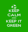 KEEP CALM AND KEEP IT GREEN - Personalised Poster A4 size