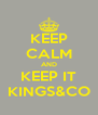 KEEP CALM AND KEEP IT KINGS&CO - Personalised Poster A4 size
